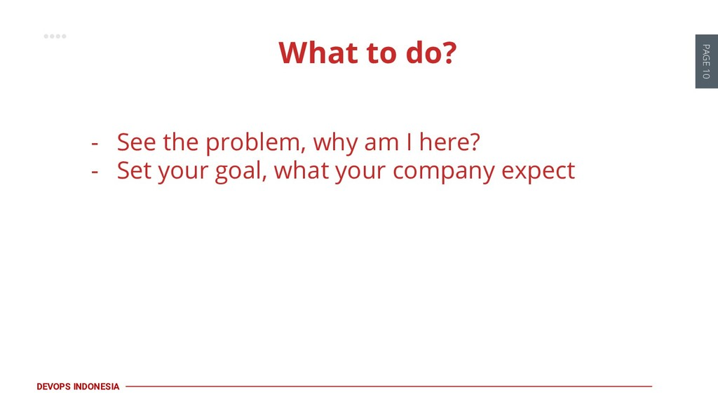 PAGE 10 DEVOPS INDONESIA - See the problem, why...