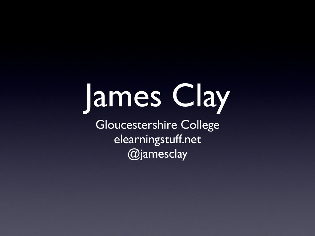 James Clay Gloucestershire College elearnings...