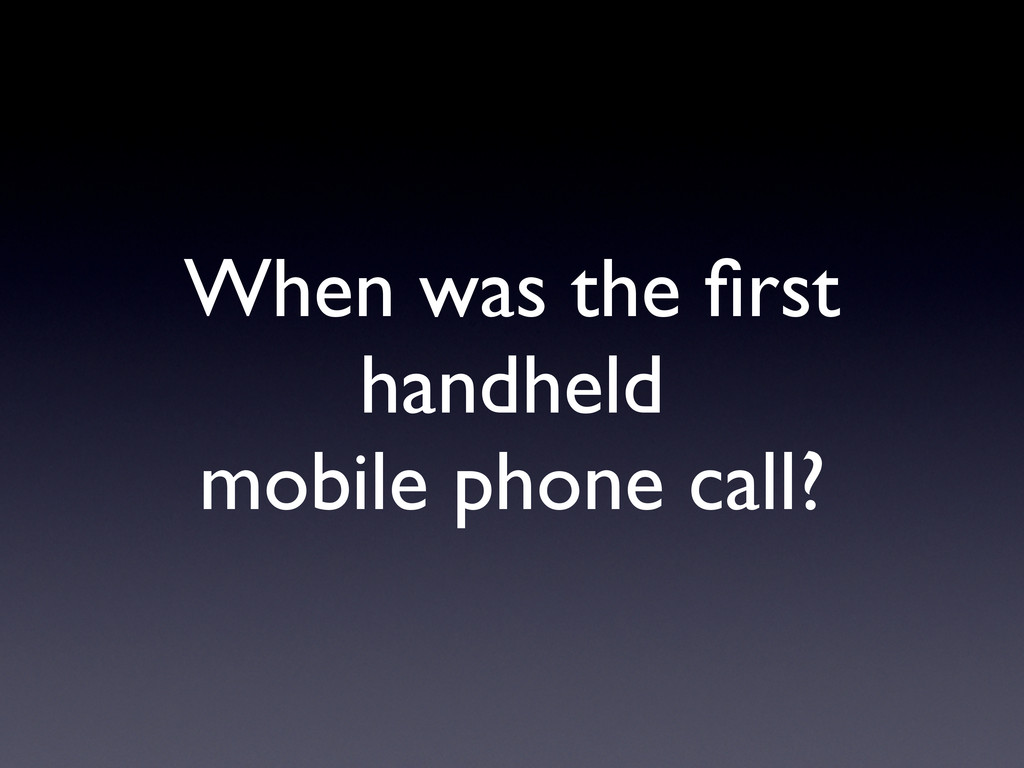 When was the first handheld  mobile phone call?