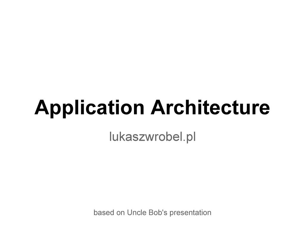 Application Architecture lukaszwrobel.pl based ...