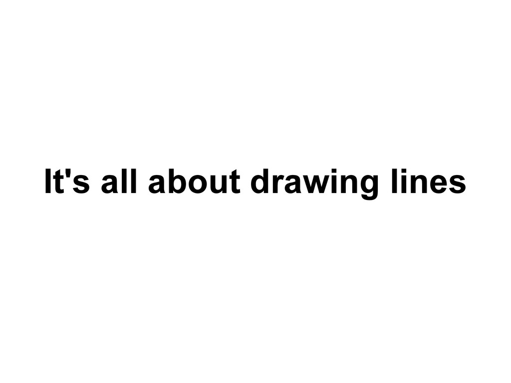 It's all about drawing lines
