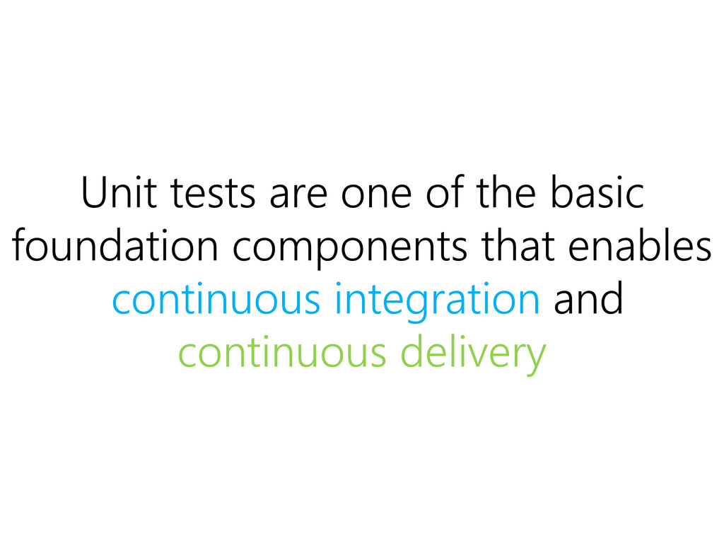 Unit tests are one of the basic foundation comp...