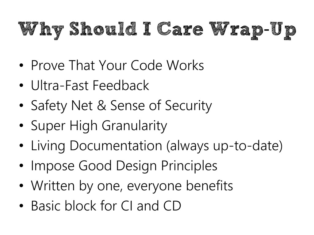 Why Should I Care Wrap-Up • Prove That Your Cod...