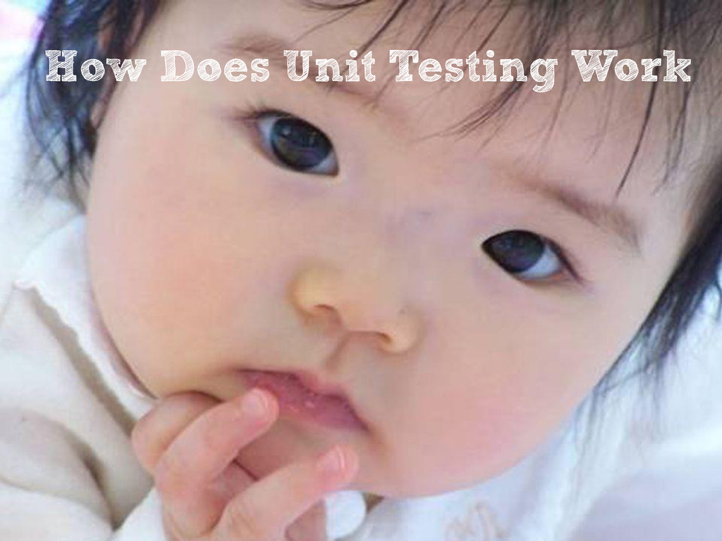 How Does Unit Testing Work