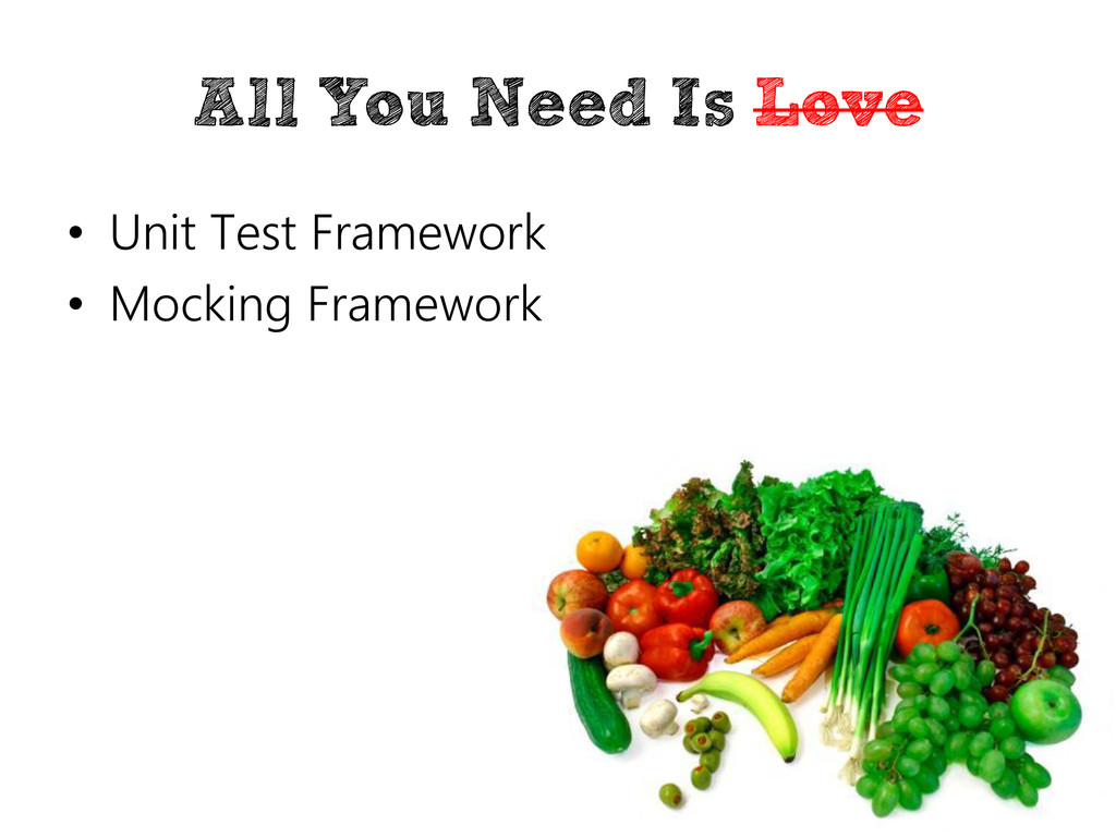 All You Need Is Love • Unit Test Framework • Mo...