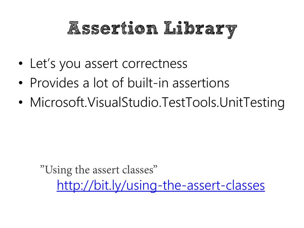 Assertion Library • Let's you assert correctnes...