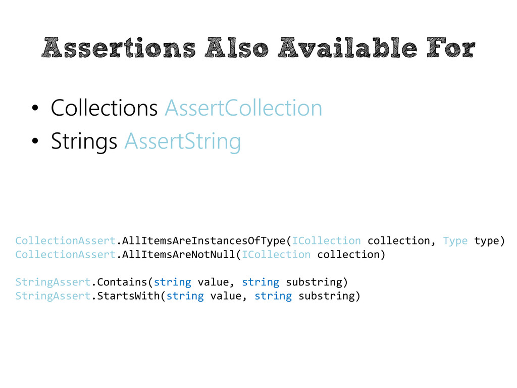 Assertions Also Available For • Collections Ass...