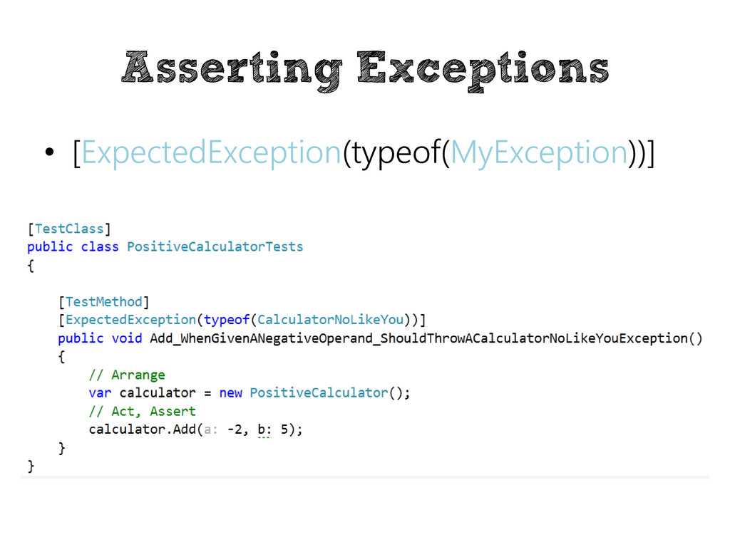 Asserting Exceptions • [ExpectedException(typeo...