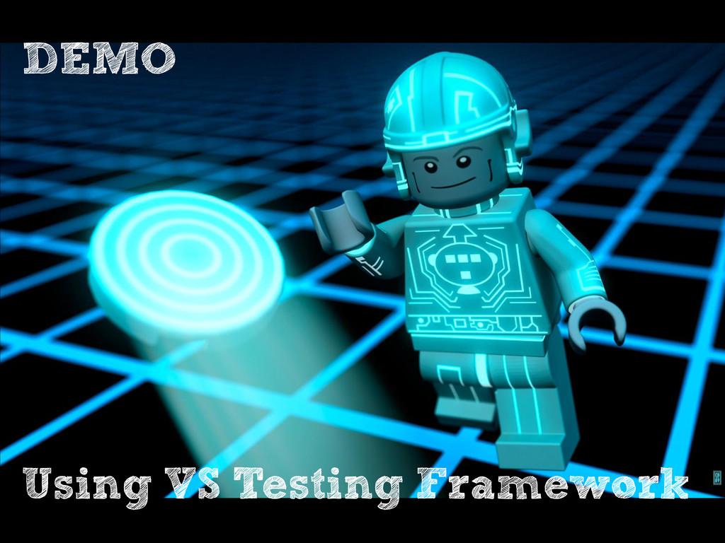 DEMO Using VS Testing Framework