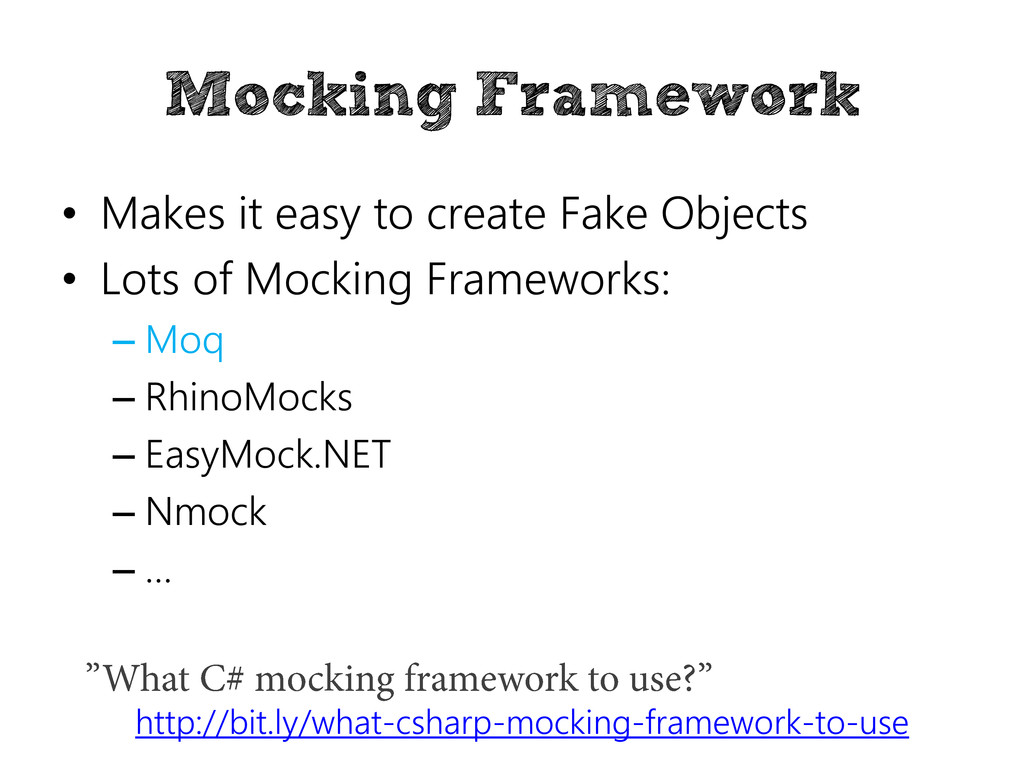 Mocking Framework • Makes it easy to create Fak...