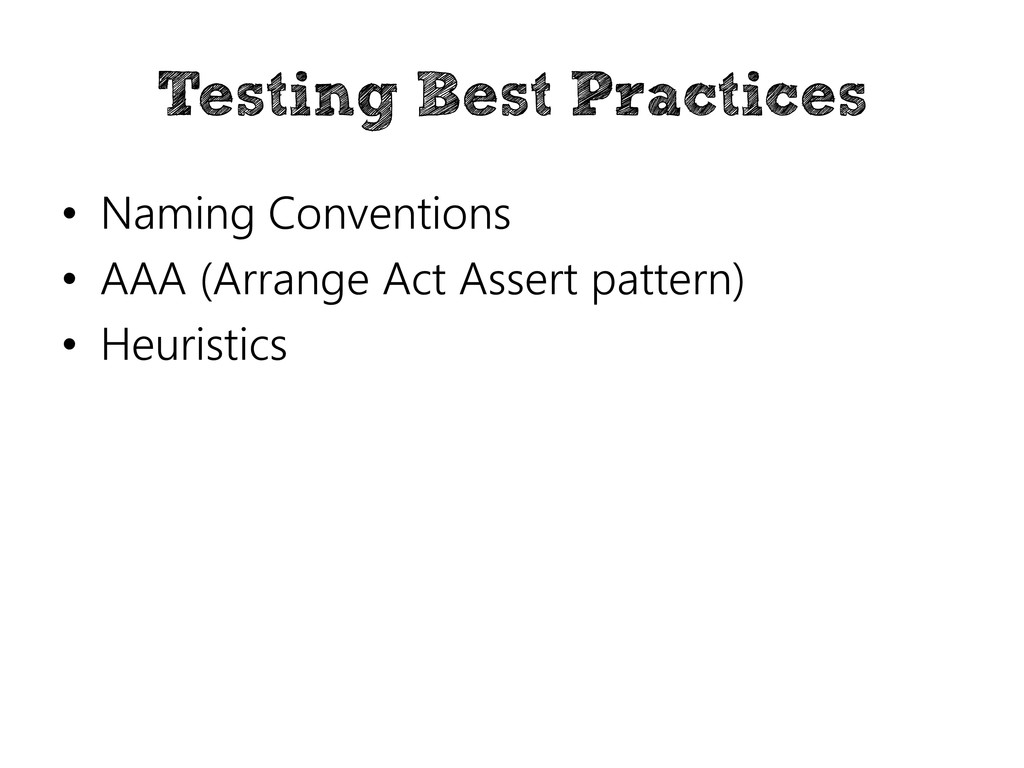 Testing Best Practices • Naming Conventions • A...