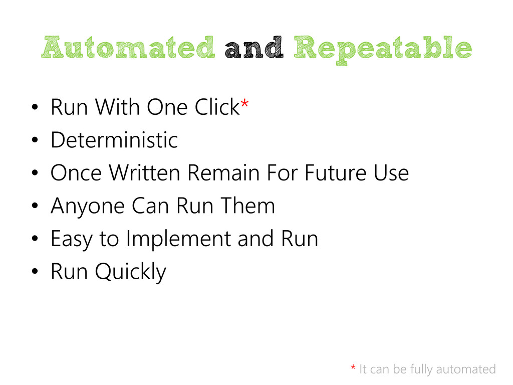 Automated and Repeatable • Run With One Click* ...