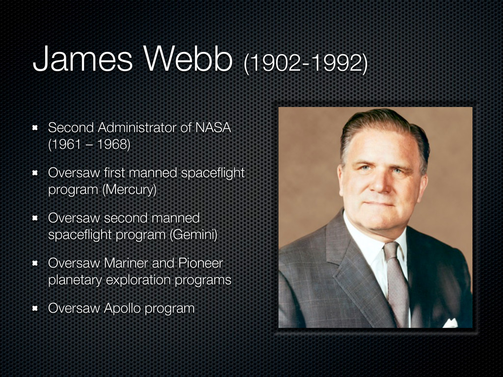 James Webb (1902-1992) Second Administrator of ...