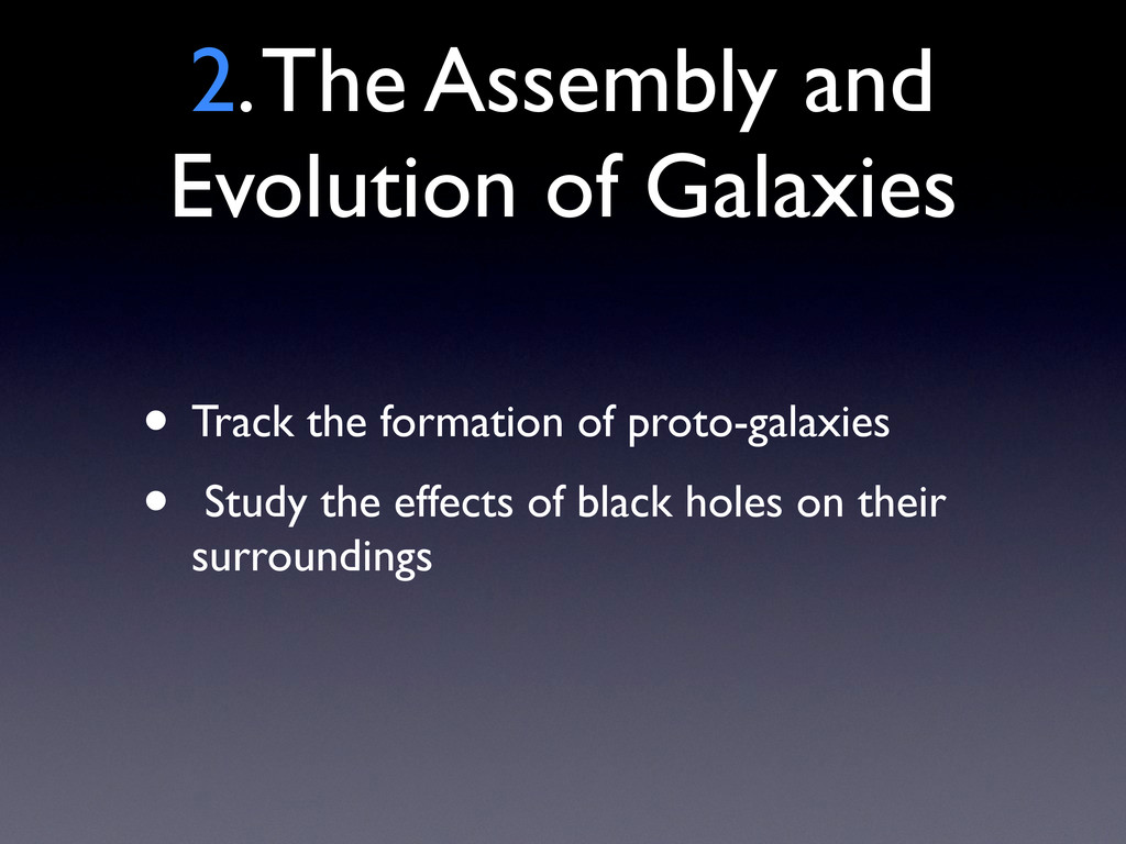 2. The Assembly and Evolution of Galaxies • Tra...