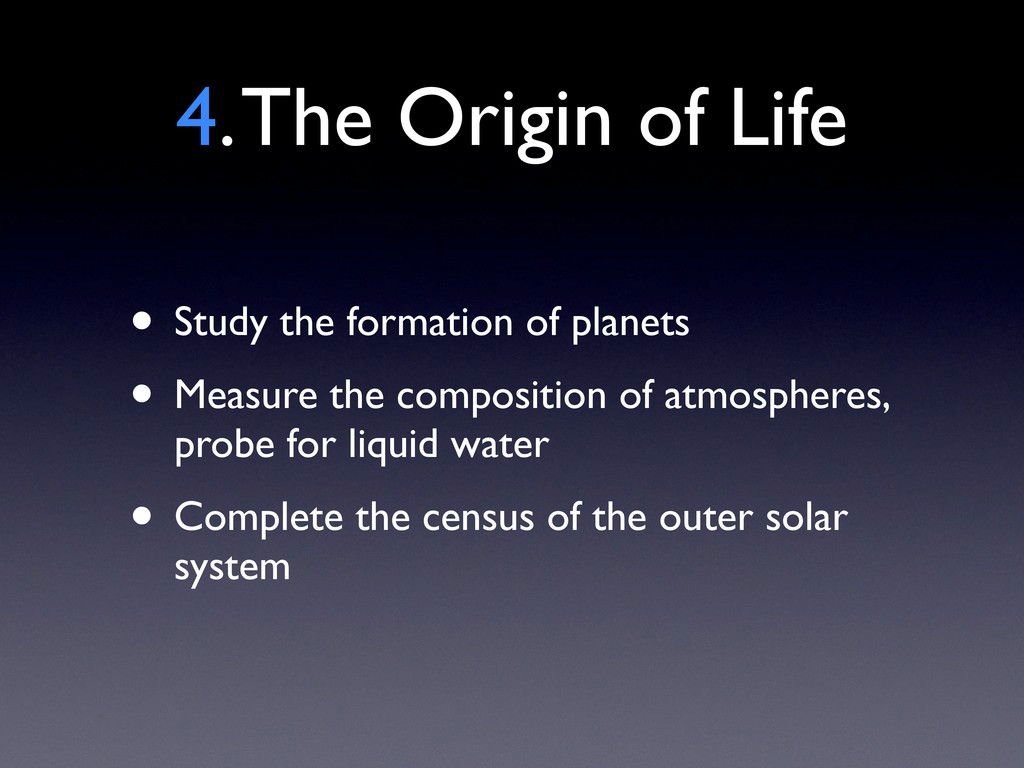 4. The Origin of Life • Study the formation of ...