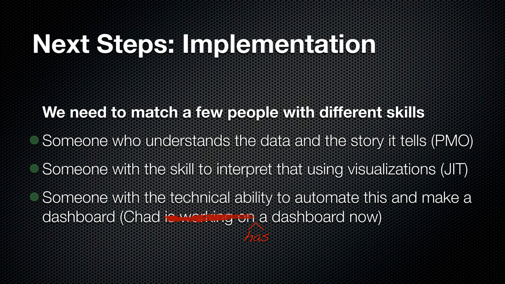 Next Steps: Implementation We need to match a f...