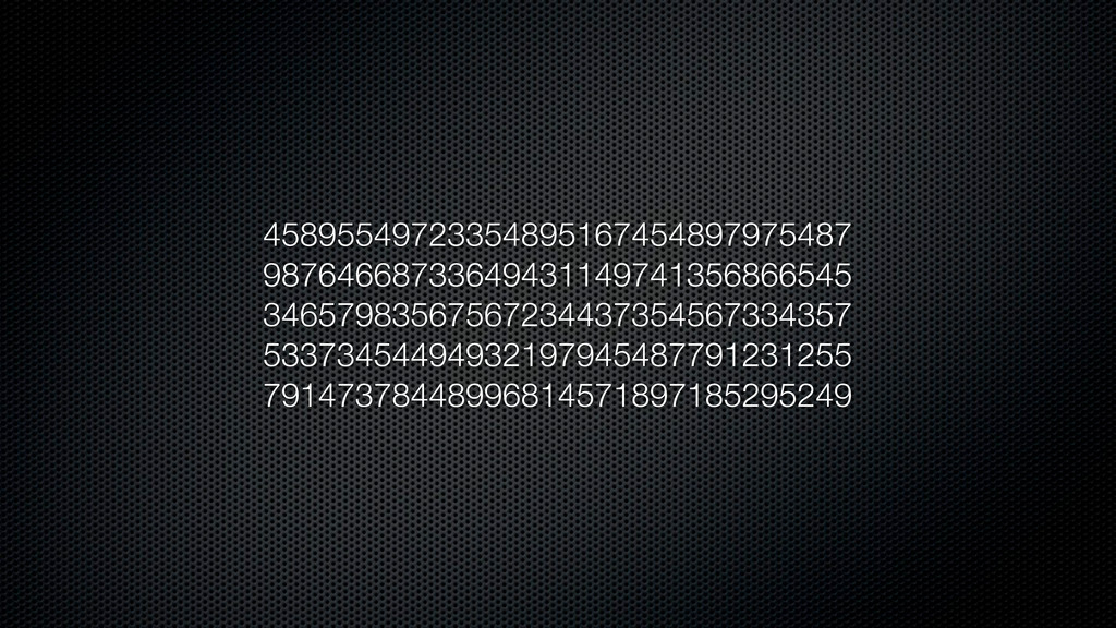 45895549723354895167454897975487 98764668733649...