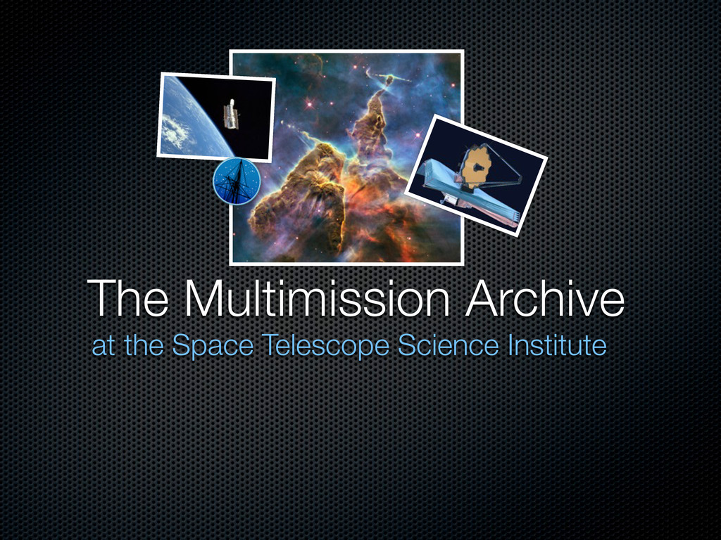 The Multimission Archive at the Space Telescope...
