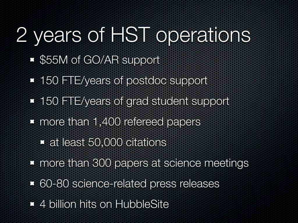 2 years of HST operations $55M of GO/AR support...