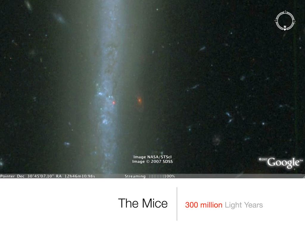 300 million Light Years The Mice