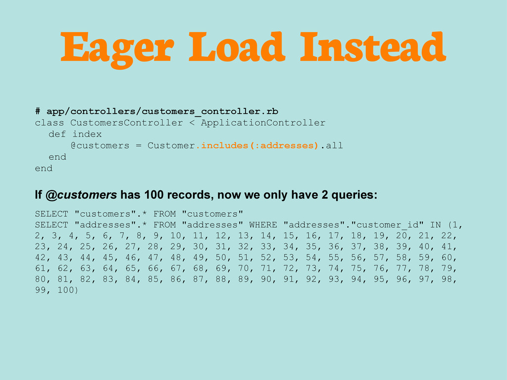 Eager Load Instead # app/controllers/customers_...