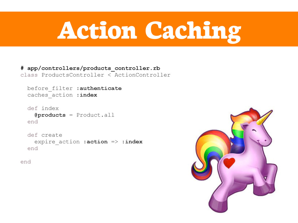 Action Caching # app/controllers/products_contr...