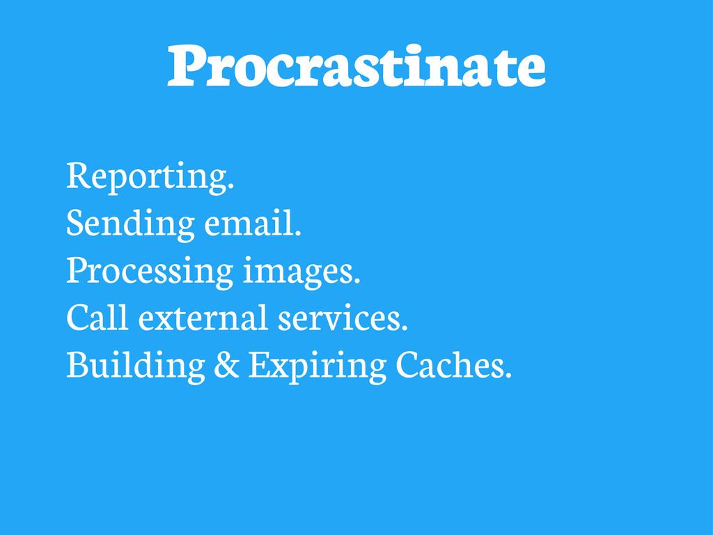 Procrastinate Reporting. Sending email. Process...