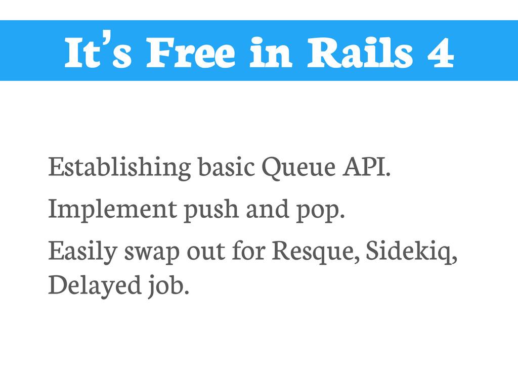 It's Free in Rails 4 Establishing basic Queue A...
