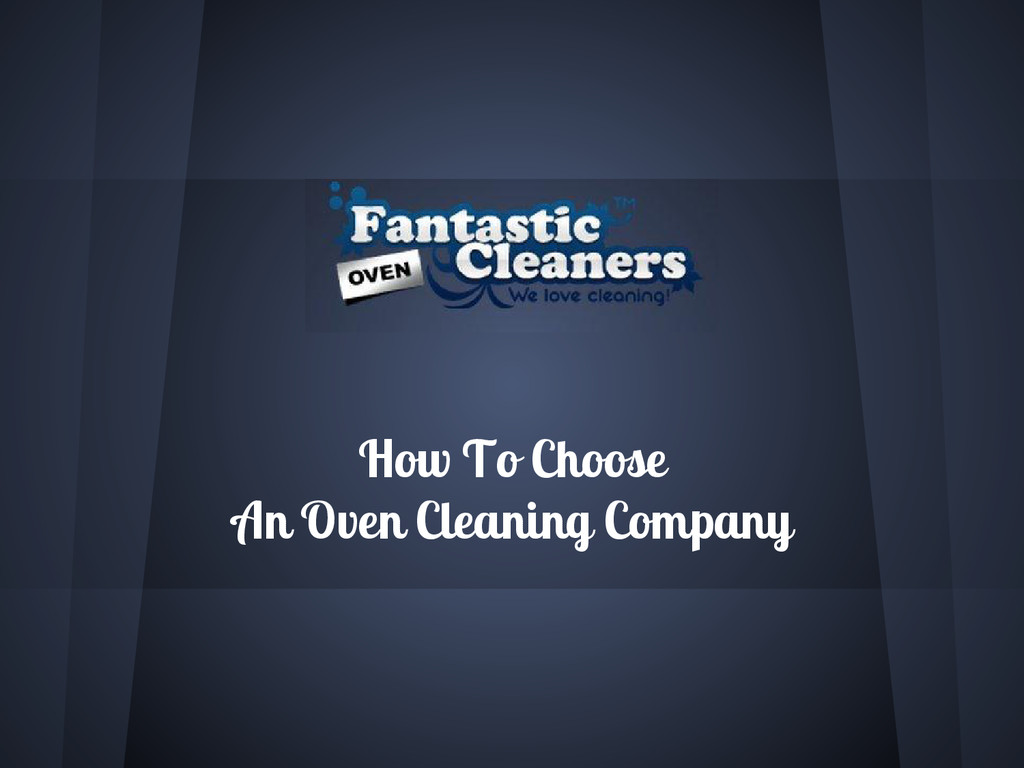 How To Choose An Oven Cleaning Company