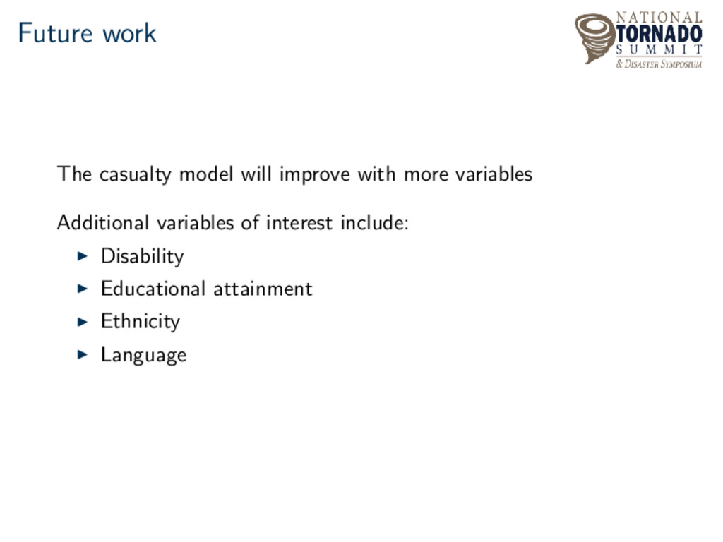 Future work The casualty model will improve wit...