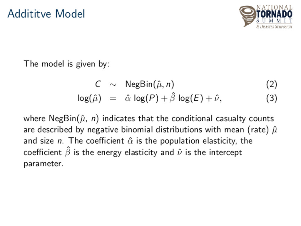 Addititve Model The model is given by: C ∼ NegB...