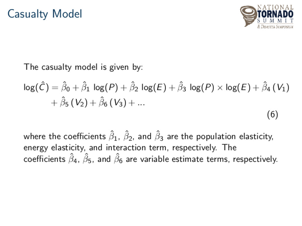 Casualty Model The casualty model is given by: ...