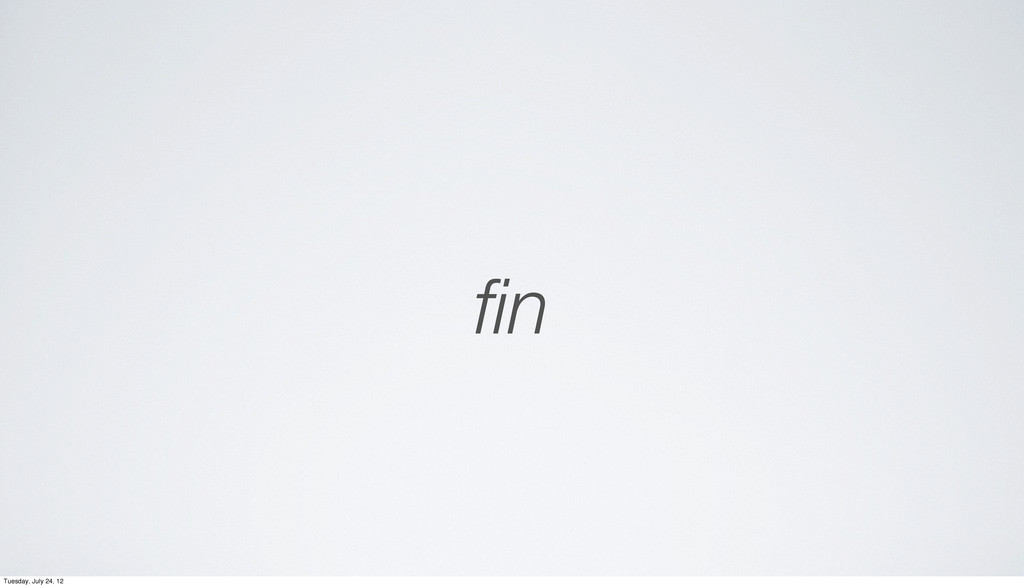fin Tuesday, July 24, 12