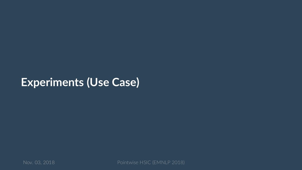 Experiments (Use Case) 39 Nov. 03, 2018 Pointwi...
