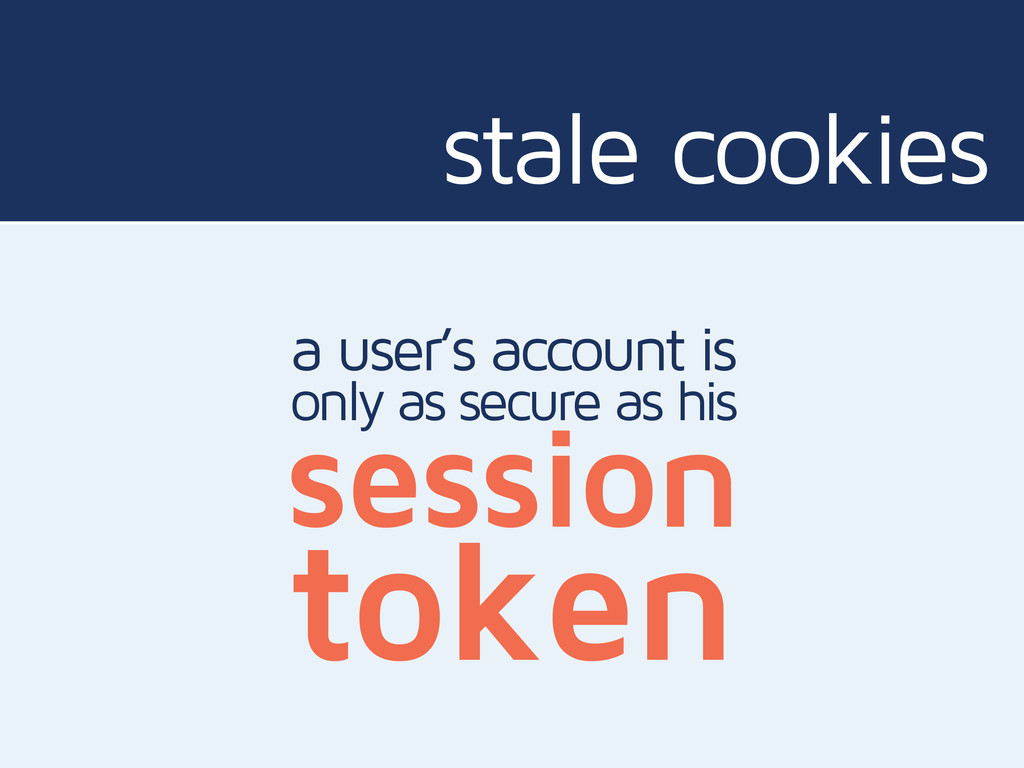 stale cookies a user's account is session only ...