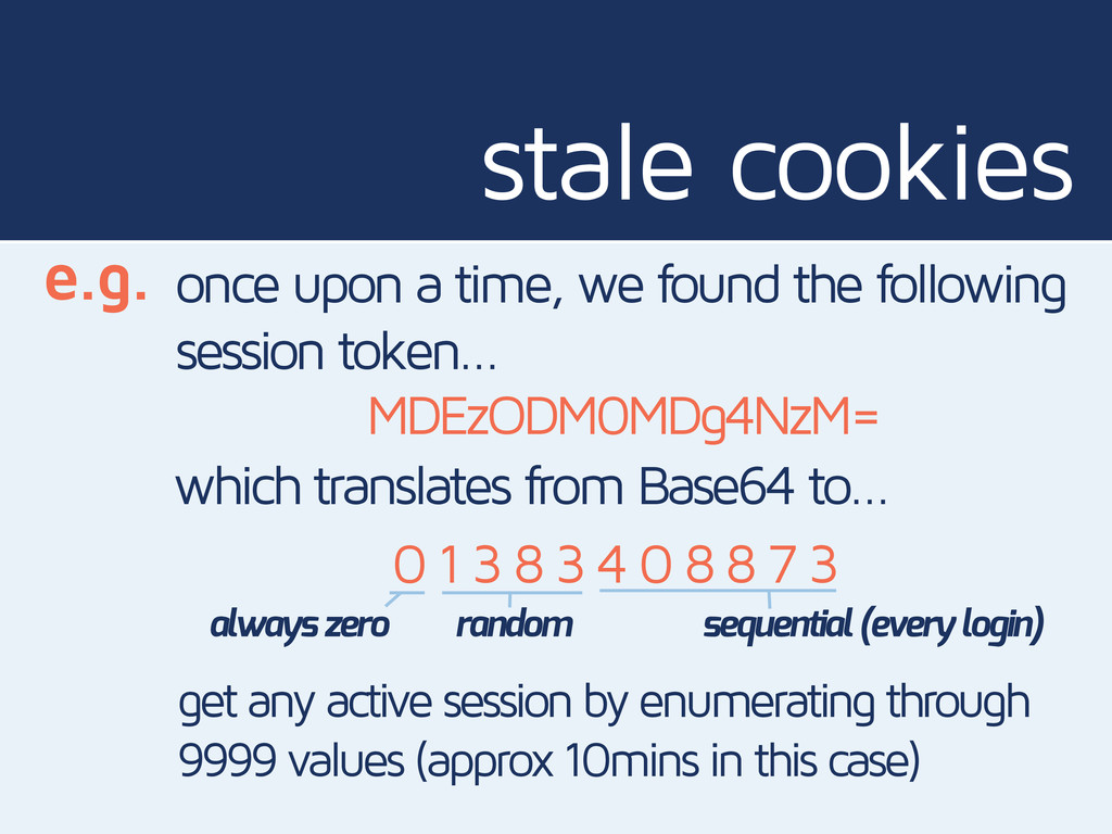 stale cookies e.g. once upon a time, we found t...