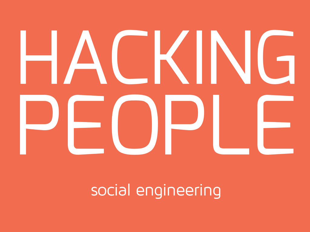 HACKING PEOPLE social engineering