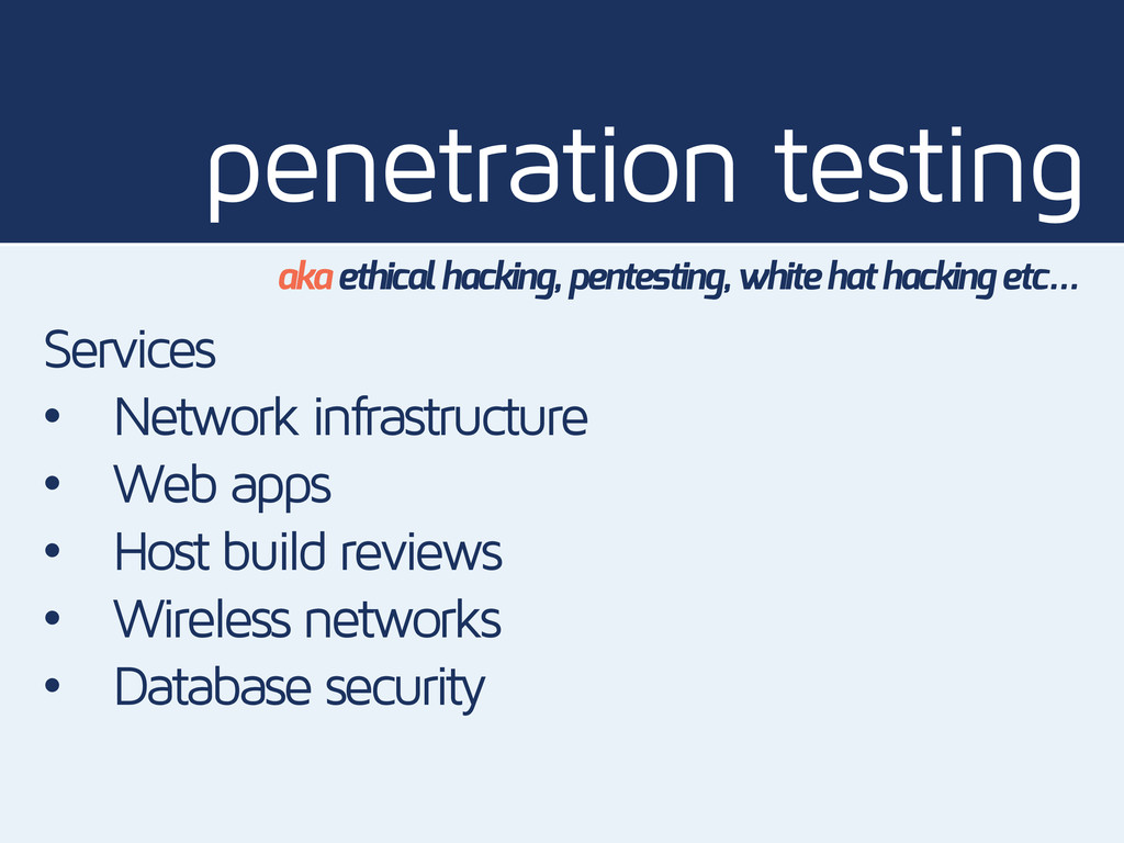 penetration testing aka ethical hacking, pentes...