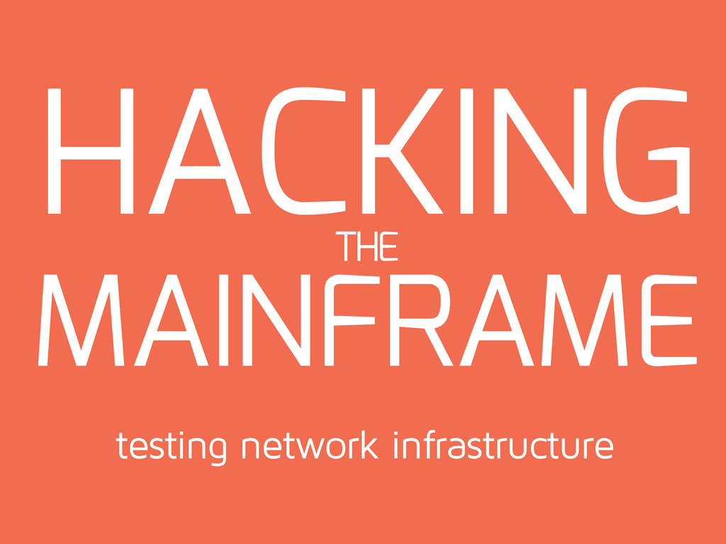HACKING MAINFRAME THE testing network infrastru...