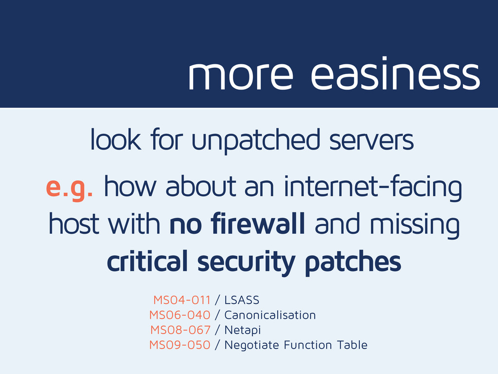 more easiness look for unpatched servers e.g. h...