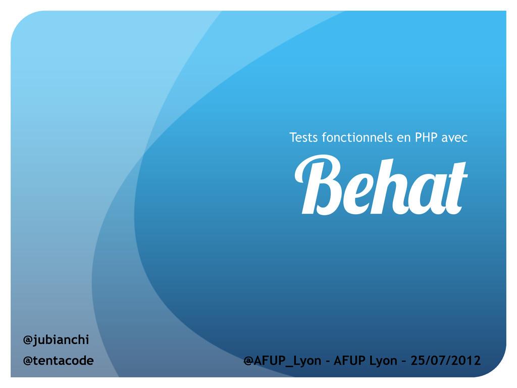 B Tests fonctionnels en PHP avec @jubianchi @AF...
