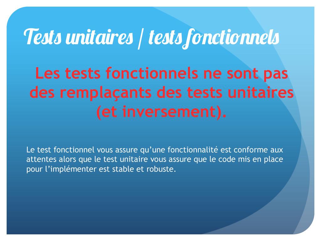 T r / f Les tests fonctionnels ne sont pas des ...