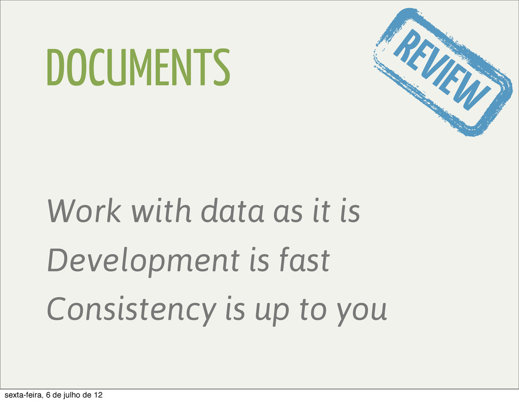 DOCUMENTS Work with data as it is Development i...