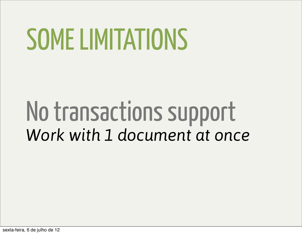 SOME LIMITATIONS Work with 1 document at once N...