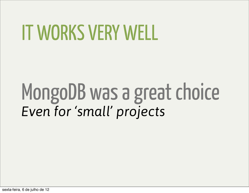 IT WORKS VERY WELL Even for 'small' projects Mo...