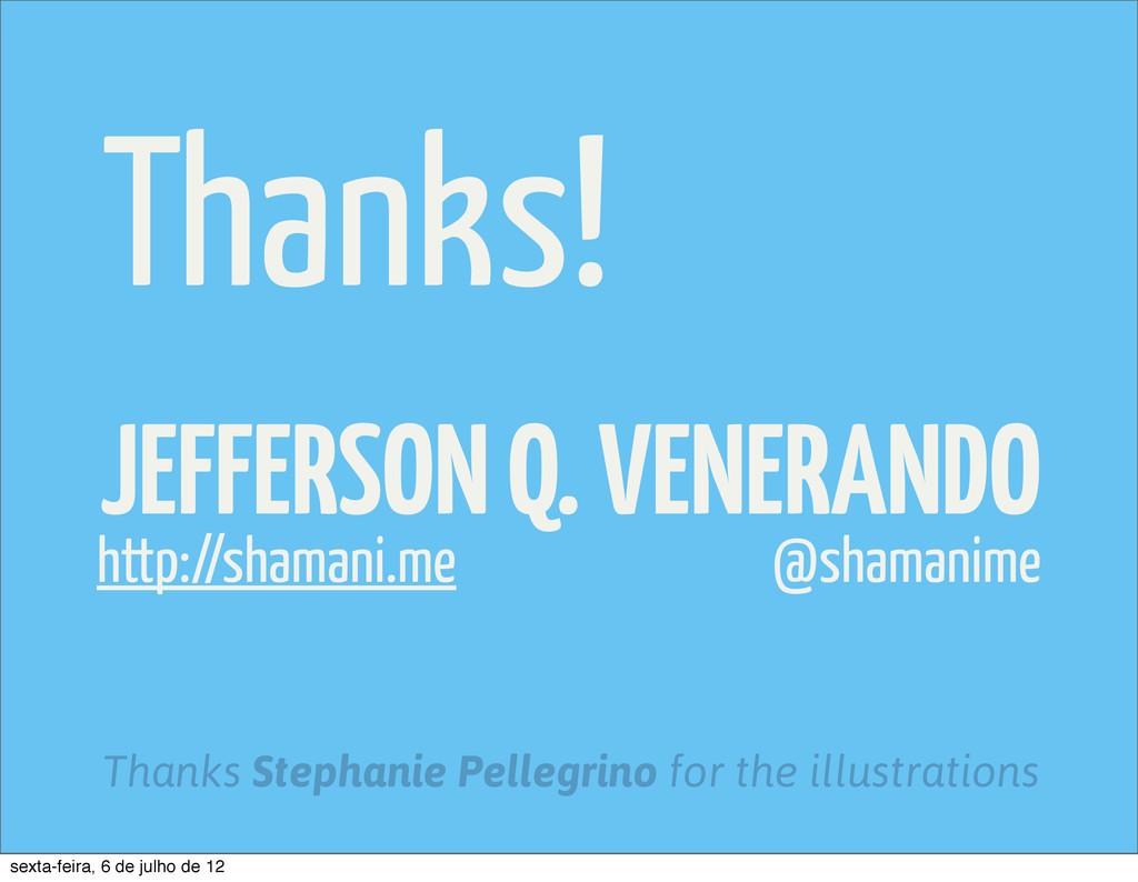 Thanks! JEFFERSON Q. VENERANDO @shamanime Thank...