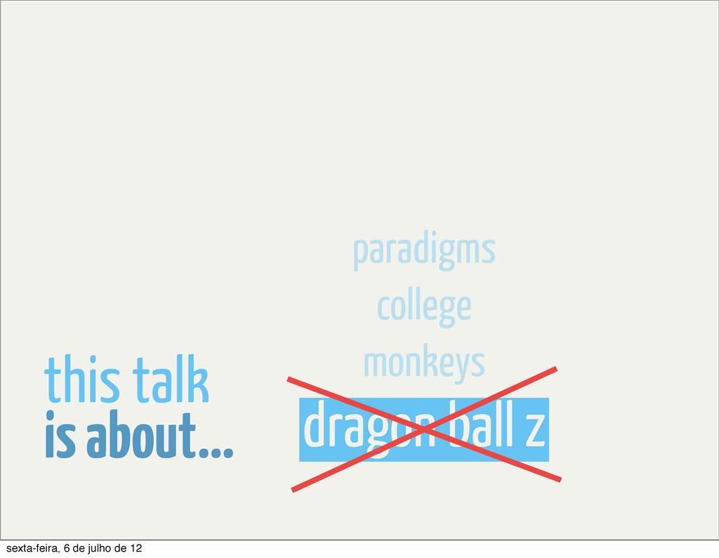 dragon ball z monkeys college paradigms is abou...