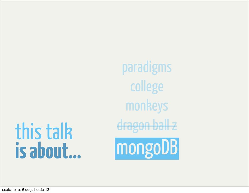 mongoDB dragon ball z monkeys college paradigms...