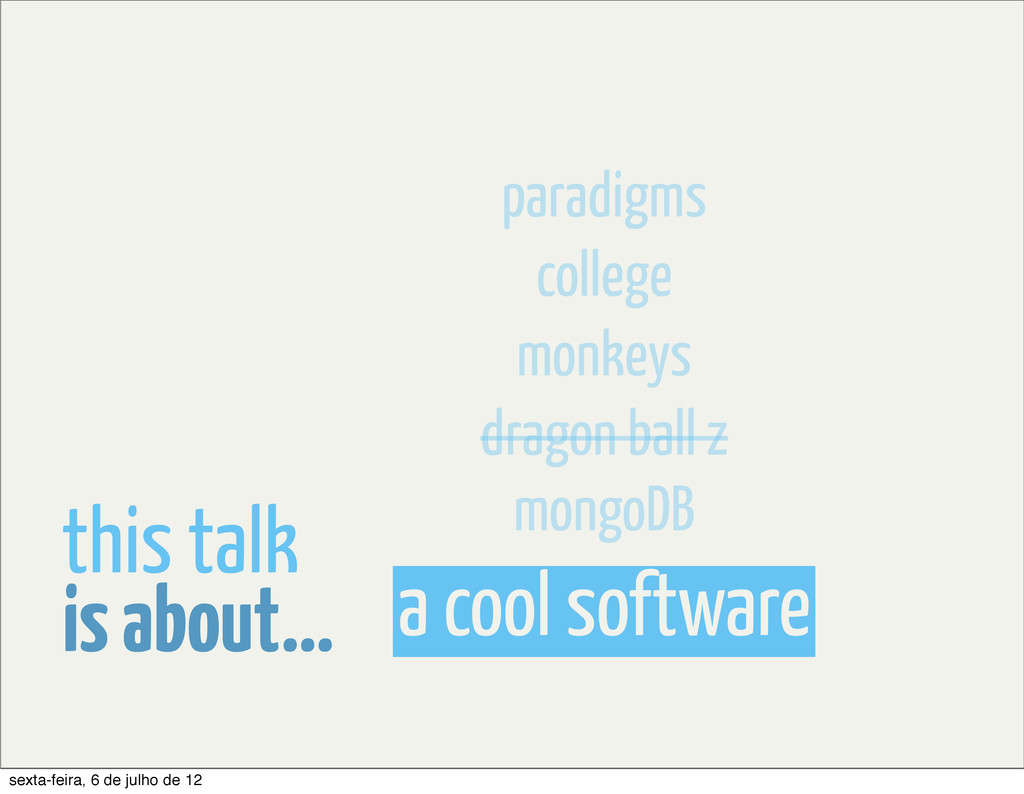 a cool software is about... this talk mongoDB d...