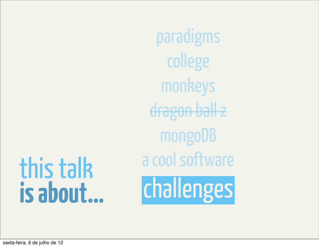 challenges is about... this talk mongoDB dragon...